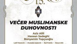 """Zatvaranje 15. manifestacije """"Dani o Allahovom Poslaniku – Selam, ya Resulallah"""": """"Večer muslimanske duhovnosti"""" večeras od 19h u KSC Skenderija"""